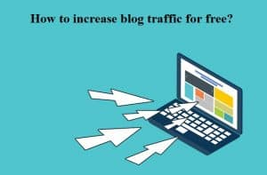 How to increase blog traffic for free?