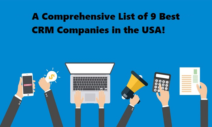 A Comprehensive List of 9 Best CRM Companies in the USA