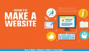 How to Make a Website in 2020 in 5 Easy Steps