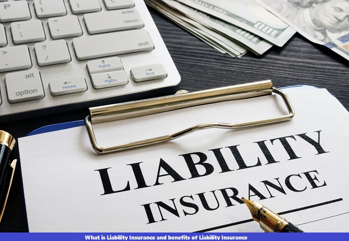 What is Liability Insurance and benefits of Liability Insurance