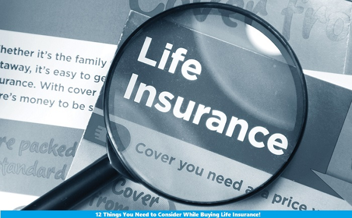 12 Things You Need to Consider While Buying Life Insurance