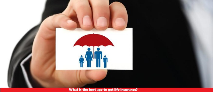 What is the best age to get life insurance