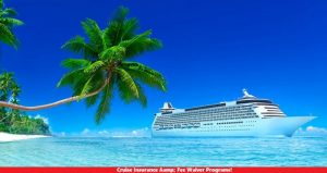 Cruise Insurance & Fee Waiver Programs