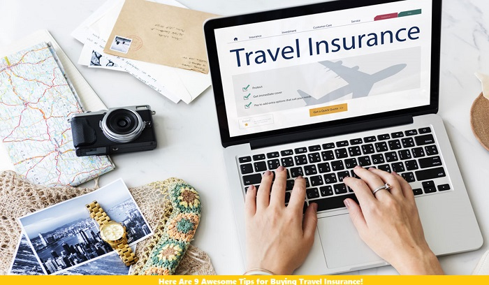 Here Are 9 Awesome Tips for Buying Travel Insurance