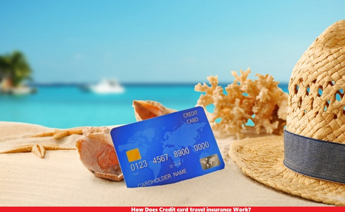How Does Credit card travel insurance Work