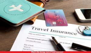 What is the Average Cost of Travel Insurance