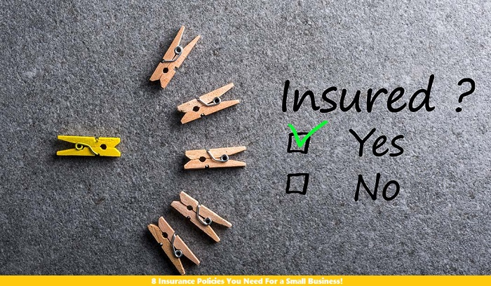 8 Insurance Policies You Need For a Small Business!