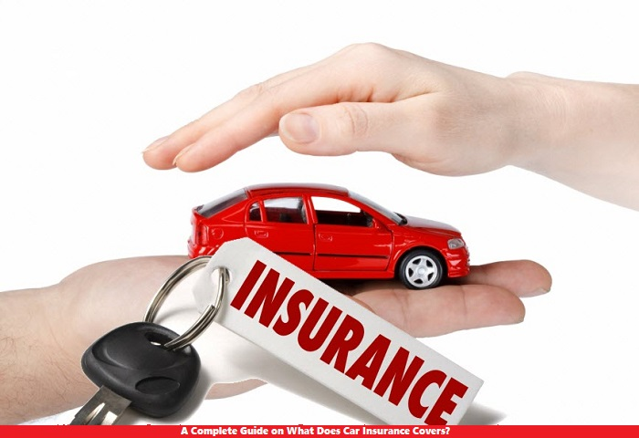 A Complete Guide on What Does Car Insurance Covers