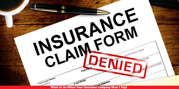 What to do When Your Insurance Company Won't Pay