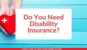 9 Factors to Help You Choose The Best Disability Insurance