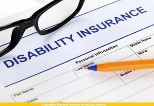 Is Disability Insurance Necessary for Business Owners