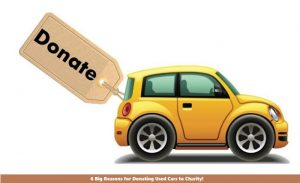 6 Big Reasons for Donating Used Cars to Charity