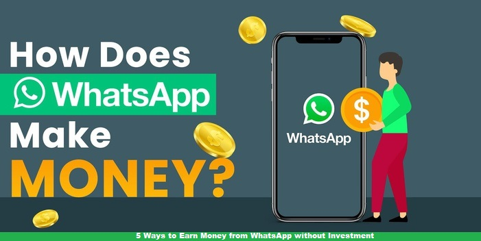 5 Ways to Earn Money from WhatsApp without Investment