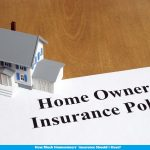 How Much Homeowners' Insurance Should I Have