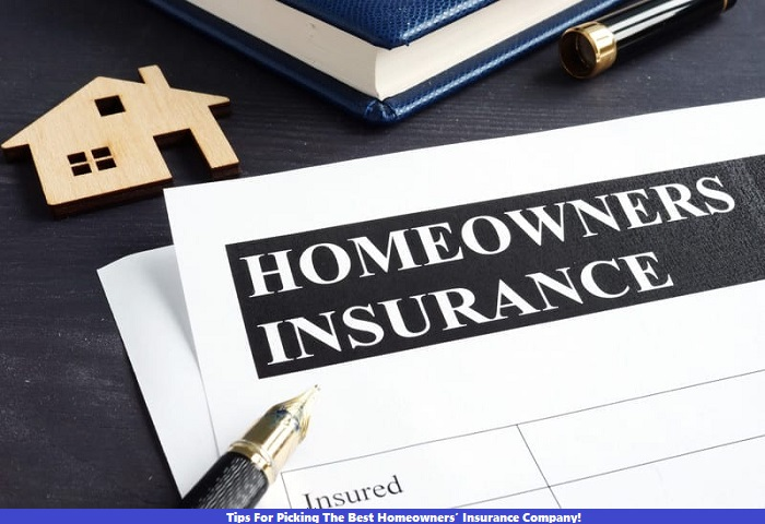 Tips For Picking The Best Homeowners' Insurance Company