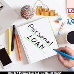 What Is A Personal Loan And How Does It Work